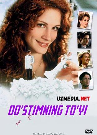 Do'stimning to'yi / Eng yaqin do'stimning to'yi Uzbek tilida O'zbekcha tarjima kino 1997 HD tas-ix skachat