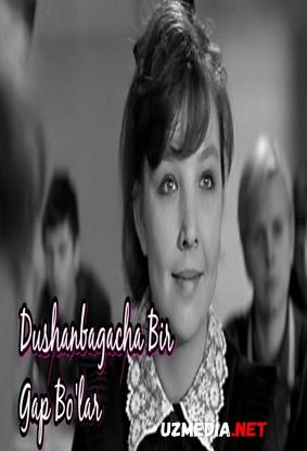 Dushanbagacha Bir Gap Bo'lar - Retro Film  HD tas-ix skachat