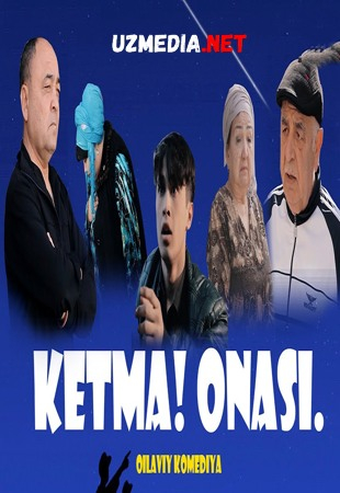 Ketma onasi (o'zbek film) | Кетма онаси (узбекфильм) 2020 HD tas-ix skachat