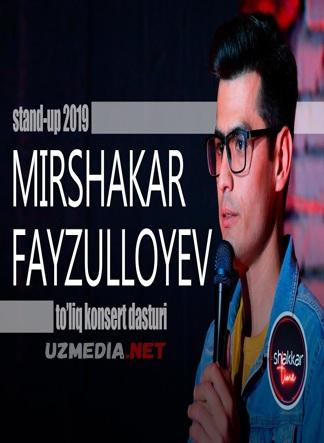 Mirshakar Fayzulloyev 2019 stand-up konserti to'liq HD tas-ix skachat