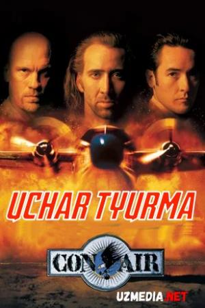 Uchar tyurma / Havo qamoqxonasi / Xavo turmasi Premyera Uzbek tilida O'zbekcha tarjima kino 1997 HD tas-ix skachat