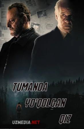 Tumanda yo'qolgan qiz / Tumandagi qiz Uzbek tilida O'zbekcha tarjima kino 2017 HD tas-ix skachat