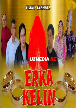 Erka kelin (o'zbek film) | Эрка келин (узбекфильм) 2020 HD tas-ix skachat