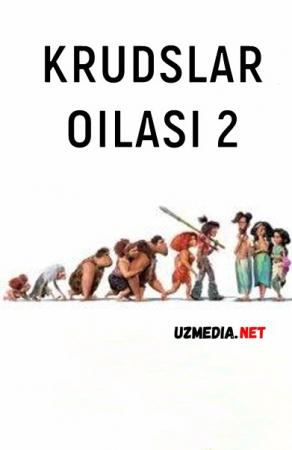 Krudslar oilasi 2: Yangi davr / asr  Multfilm Uzbek tilida tarjima 2020 HD O'zbek tilida tas-ix skachat