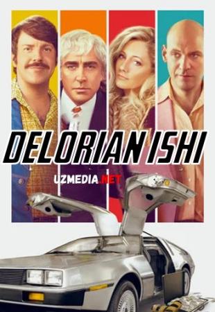 DeLorian ishi / Haydovchi DeLorean / Million dollarlik mashina Premyera Uzbek tilida O'zbekcha tarjima kino 2018 HD tas-ix skachat