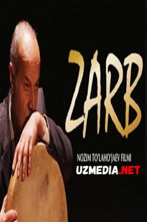 Zarb (o'zbek film) | Зарб (узбекфильм) 2014 HD tas-ix skachat
