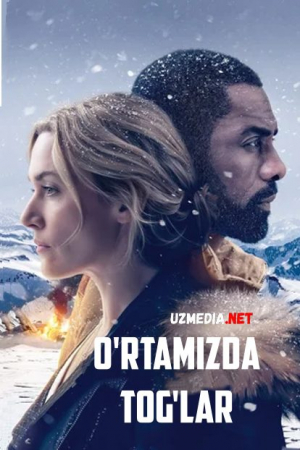 Oramizdagi tog'lar / O'rtamizda tog'lar Uzbek tilida O'zbekcha tarjima kino 2017 HD tas-ix skachat