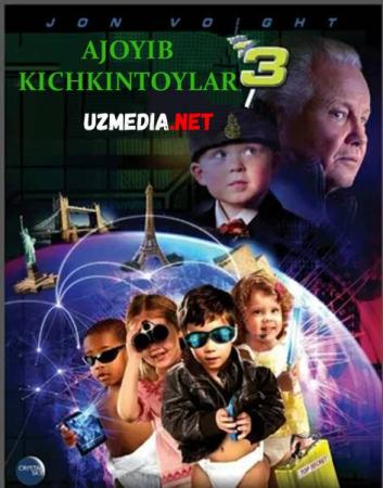 Ajoyib Kichkintoy 3 / G'aroyib Kichkintoylar 3 / Super bolalar 3 Uzbek tilida O'zbekcha tarjima kino 2013 HD tas-ix skachat