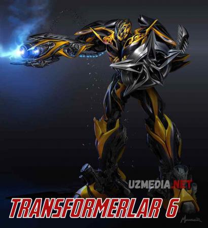 Transformerlar 6 / Трансформерлар 6 Premyera Uzbek tilida O'zbekcha tarjima kino 2022 HD tas-ix skachat download