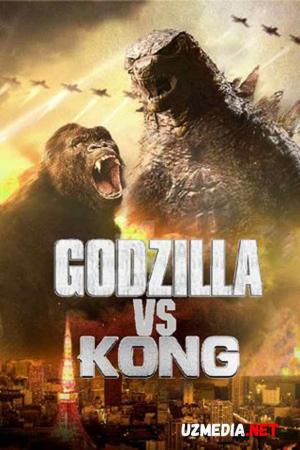 Godzilla King Kongga qarshi Premyera Uzbek tilida 2021 O'zbek tarjima tas-ix skachat