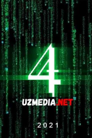 Matritsa 4 / Matrisa 4 Premyera 2021 Uzbek tilida O'zbekcha tarjima kino HD tas-ix skachat