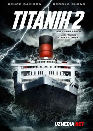 Titanik 2: Jekning qaytishi O'zbek tilida 2022 HD Uzbekcha tarjima / Титаник 2: Джек возвращается 2022 Full HD Tas-IX skachat