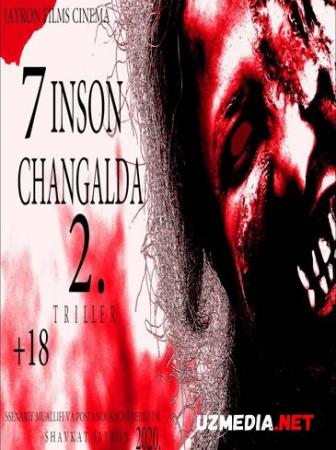 7 Inson Changalda 2 (O'zbek film) | 7 Инсон Чангалда 2 (Ўзбекфильм) 2019 Full HD tas-ix skachat