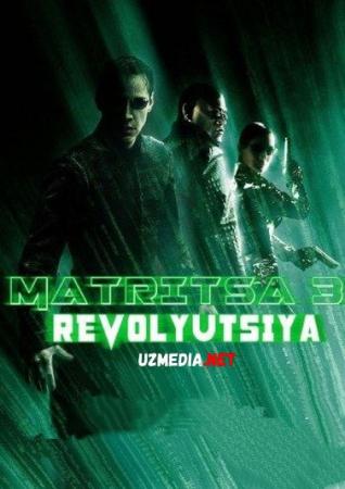 Matritsa 3: Inqilob / Matrix 3 / Matriks 3 Revolyutsiya Uzbek tilida 2003 HD O'zbek tarjima tas-ix skachat