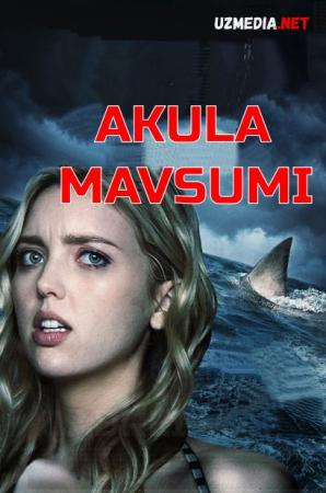 Akula mavsumi / Akula sezoni Premyera 2021 Uzbek tilida O'zbekcha tarjima kino Full HD tas-ix skachat