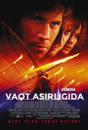 Vaqt asirligida / Vaqt chizig'i / Vaqt asiri Uzbek tilida O'zbekcha tarjima kino 2003 Full HD tas-ix skachat