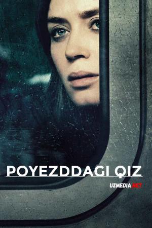 Poyezddagi qiz / Поезддаги киз Premyera 2016 Uzbek tilida O'zbekcha tarjima kino Full HD tas-ix skachat