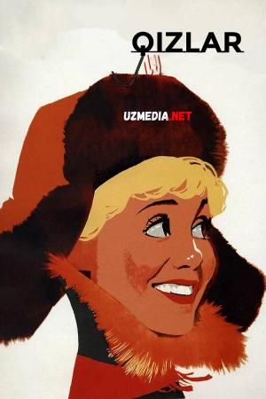 Qizlar 1962 SSSR filmi Uzbek tilida O'zbekcha tarjima kino Full HD tas-ix skachat