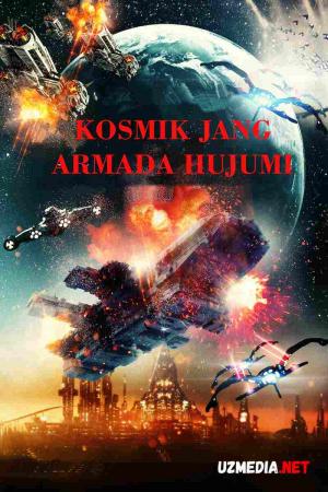 Kosmik jang: Armada hujumlari / Kosmos jangi: Armada xujumi Uzbek tilida O'zbekcha tarjima kino 2021 Full HD tas-ix skachat