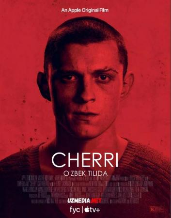 Cherri / Черри Premyera Uzbek tilida O'zbekcha tarjima kino 2021 Full HD tas-ix skachat