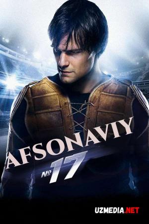 Afsonaviy 17 / O'n yettinchi xokkeychi Afsona Uzbek tilida O'zbekcha tarjima kino 2012 Full HD tas-ix skachat