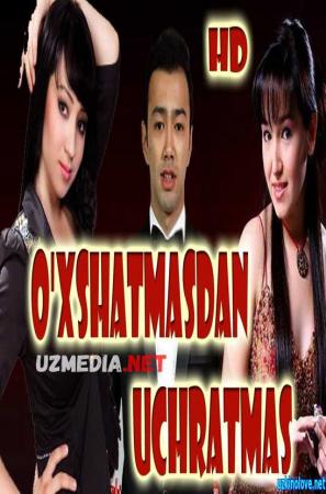 O'xshatmasdan uchratmas (o'zbek film) | Ухшатмасдан учратмас (узбекфильм) Full HD tas-ix skachat