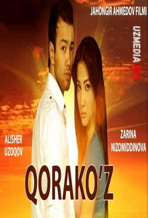 Qorako'z (o'zbek film) | Коракуз (узбекфильм) 2010 Full HD tas-ix skachat