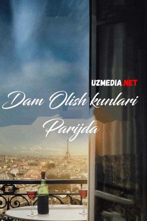 Dam olish kunlari Parijda Uzbek tilida O'zbekcha tarjima kino 2013 Full HD tas-ix skachat