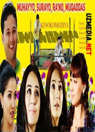Muhayyo, Surayo, Ra'no, Muqaddas (o'zbek film) | Мухаё, Сураё, Раъно, Мукаддас (узбекфильм) Full HD tas-ix skachat