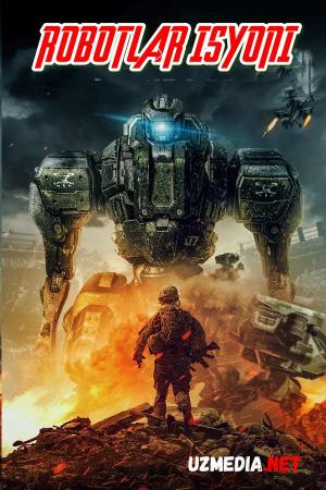 Robotlar isyoni / qo'zg'oloni Premyera 2020 Uzbek tilida O'zbekcha tarjima kino Full HD tas-ix