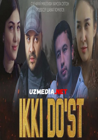 Ikki do'st (o'zbek film) | Икки дуст (узбекфильм) 2021 Full HD tas-ix skachat