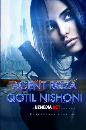 Agent / Josus Roza: Qotil nishoni Premyera 2019 Uzbek tilida O'zbekcha tarjima kino HD tas-ix skachat