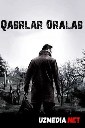 Qabrlar Oralab / Qo'rquv iskanjasida / Qabr toshlari orasida aylanish Uzbek tilida O'zbekcha tarjima kino 2014 HD tas-ix skachat
