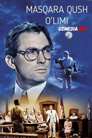 Masqara qush o'limi Uzbek tilida O'zbekcha tarjima kino 1962 Full HD tas-ix skachat