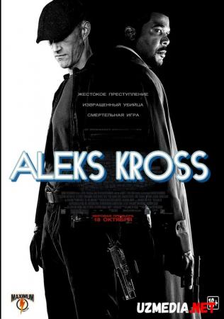 Aleks Kross / Men, Aleks Krossman Premyera Uzbek tilida O'zbekcha tarjima kino 2012 Full HD tas-ix skachat