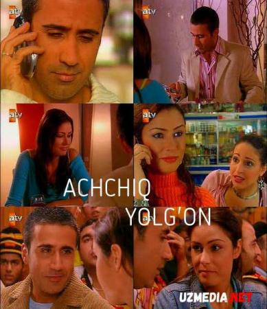 Achchiq yolg'on Turk seriali Barcha qismlar Uzbek tilida O'zbekcha tarjima kino 2004 Full HD tas-ix skachat