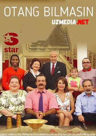 Otang bilmasin Turkiya seriali Barcha qismlar Uzbek tilida O'zbekcha tarjima kino 2002 Full HD tas-ix skachat
