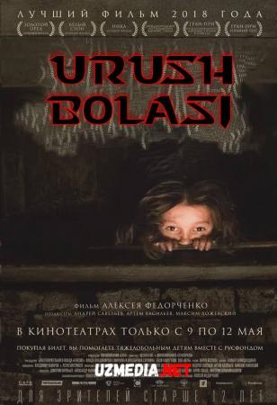 Urush bolasi / Anna urushi Premyera Uzbek tilida O'zbekcha tarjima kino 2018 Full HD tas-ix skachat