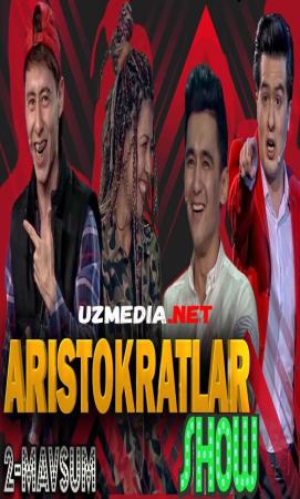 Aristokratlar 2-mavsum Barcha sonlari / Аристократлар 2-мавсум Барча кисмлари  Full HD tas-ix skachat