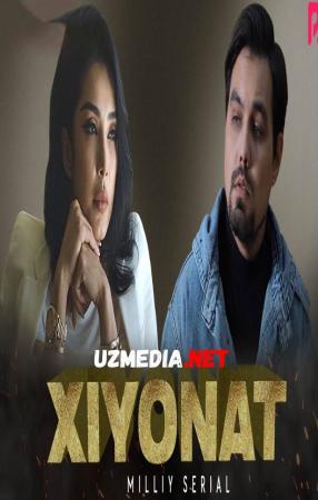 Xiyonat (o'zbek serial) | Хиёнат (узбек сериал)  Full HD tas-ix skachat