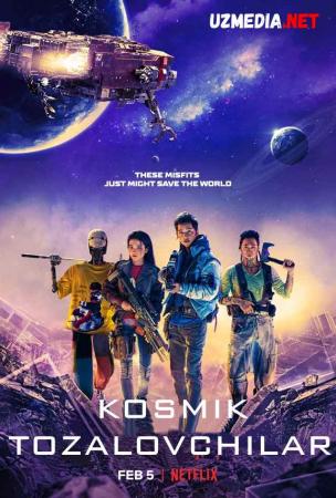 Kosmik tozalovchilar / Koinot tozalash vositalari Uzbek tilida O'zbekcha tarjima kino 2020 Full HD tas-ix skachat