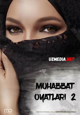 Muhabbat / Muxabbat oyatlari 2 Uzbek tilida O'zbekcha tarjima kino 2017 Full HD tas-ix skachat