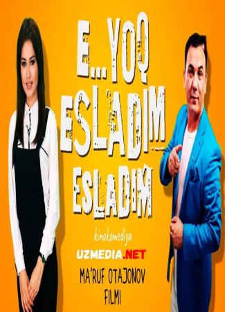 E... yo'q esladim (o'zbek film) | Э... йук эсладим (узбекфильм) 2014 Full HD tas-ix skachat