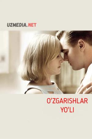 O'zgarishlar yo'li Uzbek tilida O'zbekcha tarjima kino 2008 Full HD tas-ix skachat