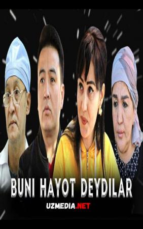 Buni hayot deydilar (o'zbek serial) | Буни хаёт дейдилар (узбек сериал) Barcha qismlar Full HD tas-ix skachat