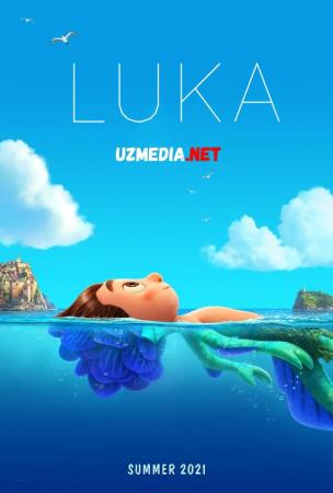 Luka Premyera Multfilm Uzbek tilida tarjima 2021 Full HD O'zbek tilida tas-ix skachat