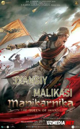 Manikarnika Jhansiy malikasi Hind kino Uzbek tilida O'zbekcha tarjima kino skachat