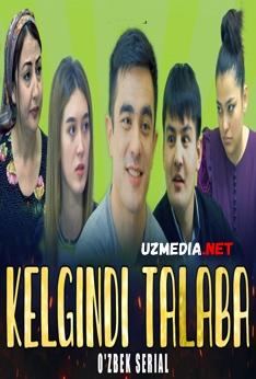 Kelgindi talaba O'zbek seriali 2021 Barcha qismlar Full HD tas-ix skachat