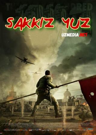 8 / Sakkiz yuz Xitoy Jangari filmi Uzbek tilida O'zbekcha tarjima kino 2020 HD tas-ix skachat