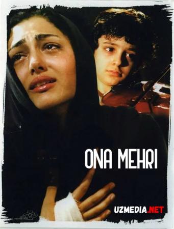 Ona mehri / Onam mexri Eron filmi Uzbek tilida O'zbekcha tarjima kino 2006 Full HD tas-ix skachat
